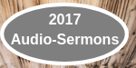 2017 Audio-Sermons