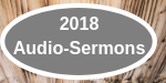 2018 Audio-Sermons