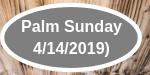 Palm Sunday 4/14/2019