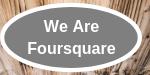We Are Foursquare