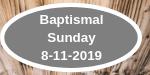 Baptismal Sunday 8-11-2019