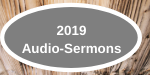 2019 Audio-Sermons